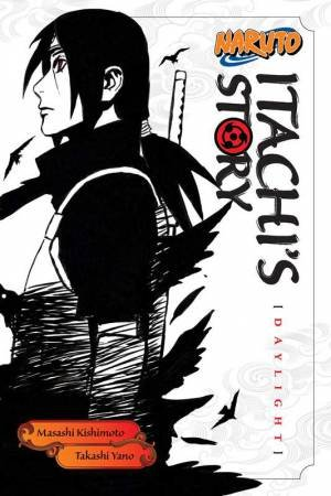 Naruto: Itachi's Story 01 by Masashi Kishimoto