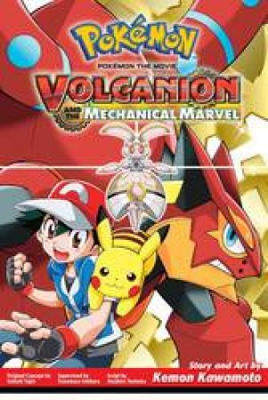 Pokémon The Movie: Volcanion And The Mechanical Marvel by Satoshi Tajiri, Atsuhiro Tomioka & Kemon Kawamoto