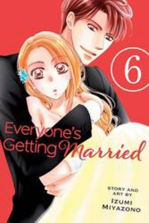 Everyone's Getting Married 06 by Izumi Miyazono