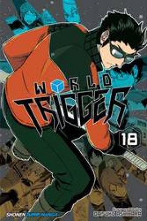 World Trigger 18 by Daisuke Ashihara