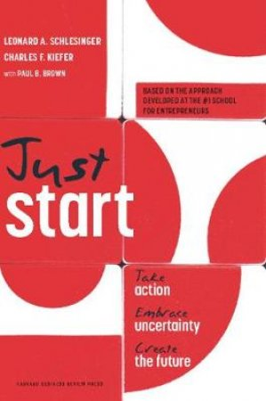 Just Start by Paul B Brown