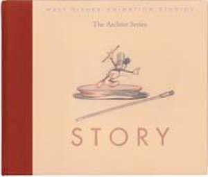 Walt Disney Animation Studios: The Archive Series: Story by Various