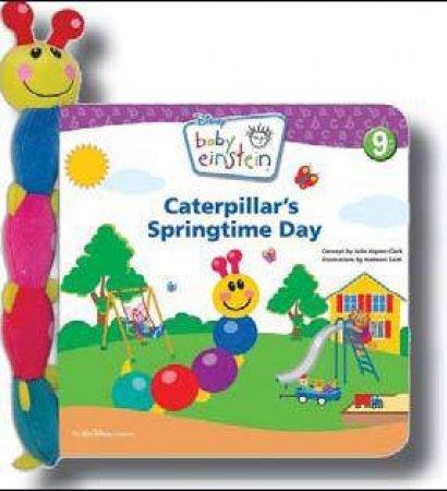Baby Einstein: Caterpillars Springtime Day by Julie AignerClark