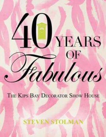 40 Years of Fabulous by STOLMAN STEVEN