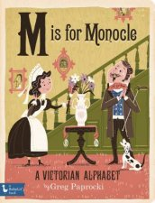 M Is for Monocle A Victorian Alphabet