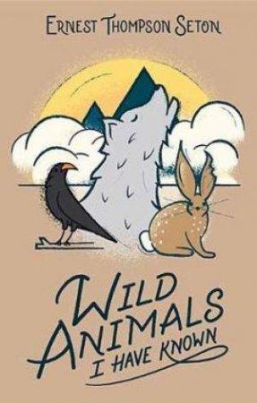 Wild Animals I Have Known by Ernest Thompson Seton & Sir David Attenborough