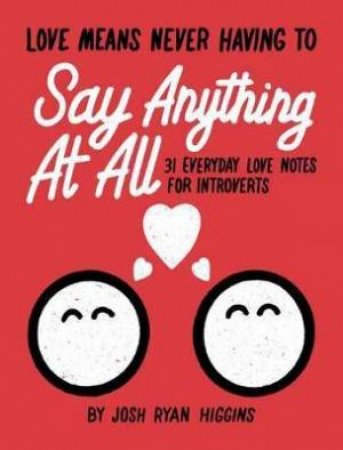 Love Means Never Having To Say Anthing At All