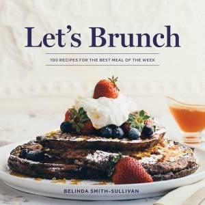 Let's Brunch by Belinda Smith-Sullivan