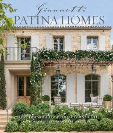 Patina Homes by Steve Giannetti & Brooke Giannetti