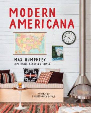 Modern Americana by Max Humphrey & Chase Reynolds Ewald & Christopher Dibble