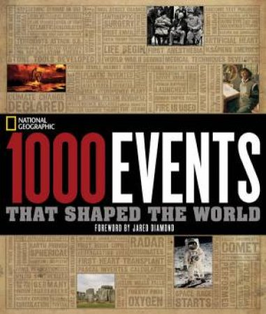 1000 Events That Shaped the World by Geographic National