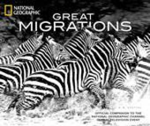 National Geographic: Great Migrations by Various