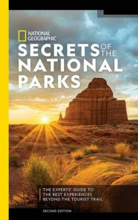NG Secrets Of The National Parks, 2nd Edition