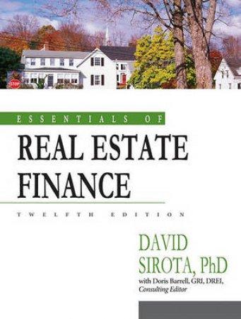 Essentials Of Real Estate Finance by David Sirota