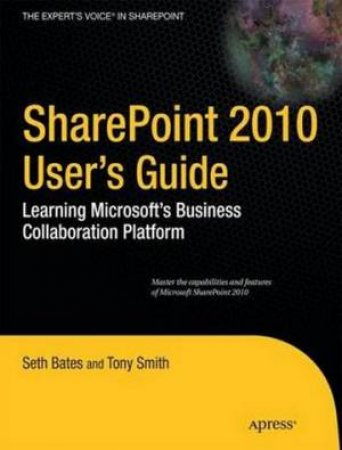 SharePoint 2010 Users Guide: Learning Microsofts Collaboration and Productivity Platform