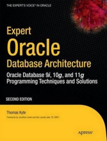 Expert Oracle Database Architecture, 2nd Ed. by Thomas Kyte