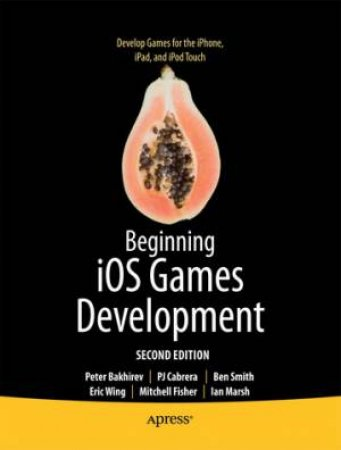 Beginning iOS Games Development 2/e