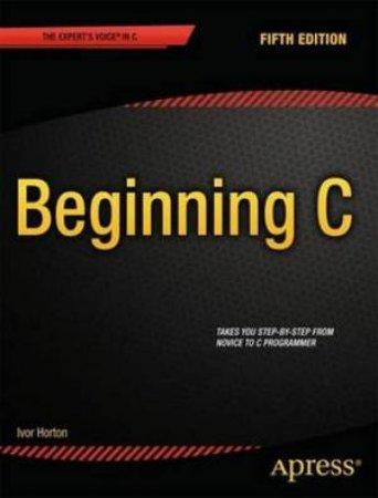 Beginning C (5th Edition)