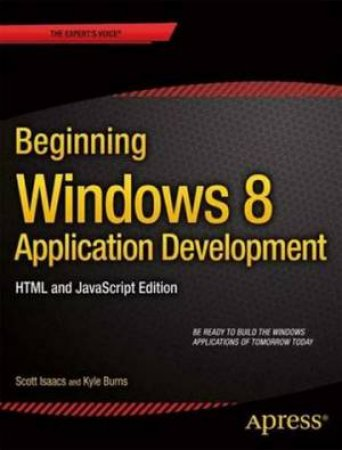 Beginning Windows 8 Application Development - HTML and JavaScript Editio