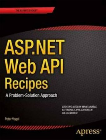 ASP.NET Web API Recipes: a Problem-solution Approach