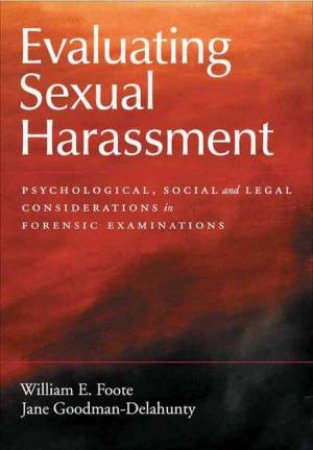 Evaluating Sexual Harassment by William Goodman-Delahunty, Jane Foote