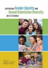 Supporting Gender Identity and Sexual Orientation Diversity in K12 Scho