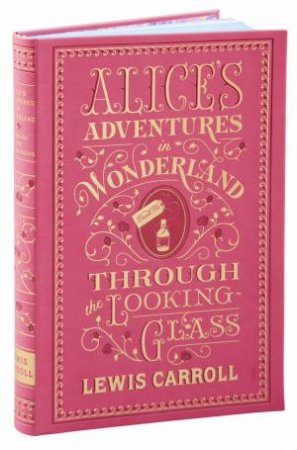 Barnes And Noble Flexibound Classics: Alice's Adventures In Wonderland And Through The Looking-Glass