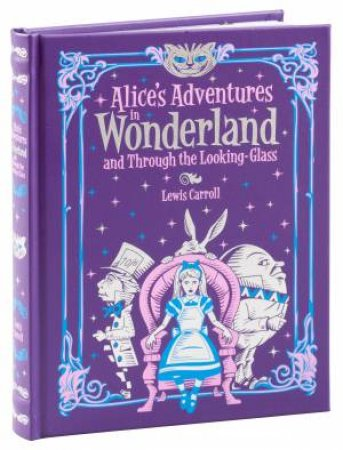 Leatherbound Children's Classics: Alice's Adventures In Wonderland And Through The Looking Glass