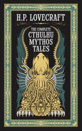 Sterling Leatherbound Classics: Complete Cthulhu Mythos Tales