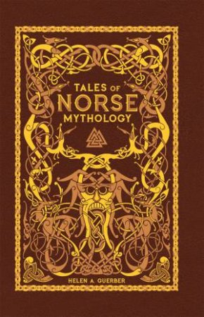 Sterling Leatherbound Classics: Tales Of Norse Mythology by H.A. Guerber