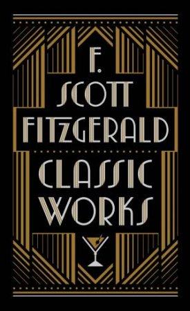 F. Scott Fitzgerald: Classic Works by F. Scott Fitzgerald