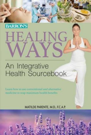 Healing Ways by Dr Matilde Parente