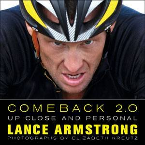 Comeback 2.0: Up Close and Personal by Lance Armstrong