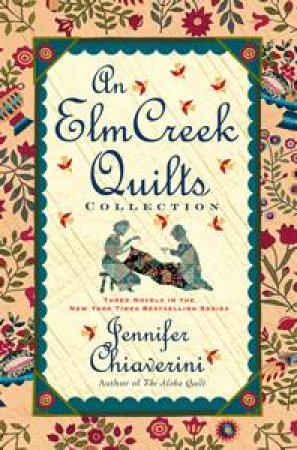Elm Creek Quilts Collection by Jennifer Chiaverini
