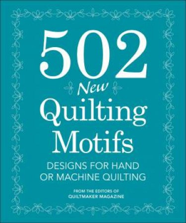502 New Quilting Motifs by EDITORS QUILTMAKER MAGAZINE