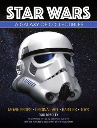 Star Wars - A Galaxy Of Collectibles by Eric Bradley