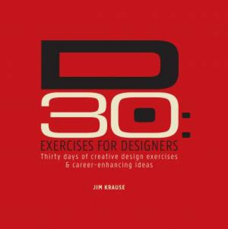 D30: Exercises for Designers by JIM KRAUSE