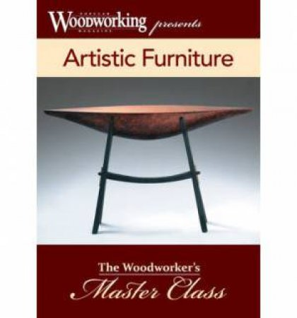 Artistic Furniture by EDITORS POPULAR WOODWORKING