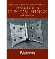 Blacksmithing for Woodworkers  Forging a Hinge