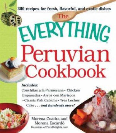 The Everything Peruvian Cookbook by Morena Cuadra & Morena Escardo