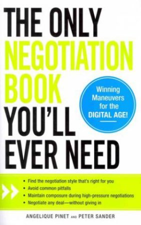 The Only Negotiation Book You'll Ever Need by Angelique Pinet