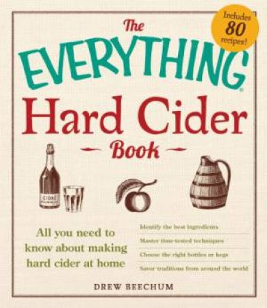The Everything Hard Cider Book by Drew Beechum