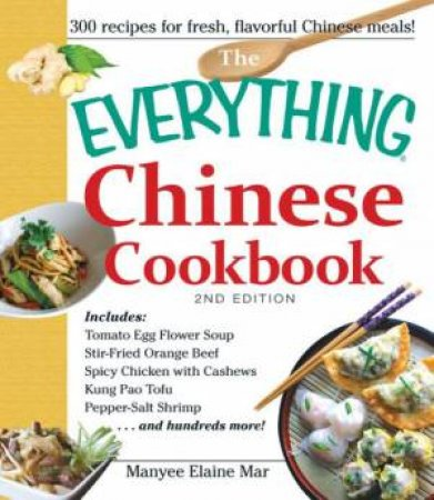 The Everything Chinese Cookbook by Manyee Elaine Mar