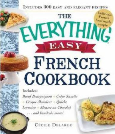 The Everything Easy French Cookbook by Cecile Delarue