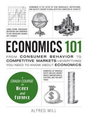 Economics 101 by Alfred Mill