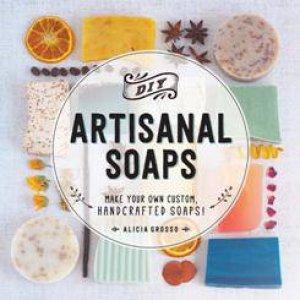 DIY Artisanal Soaps by Alicia Grosso
