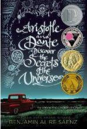 Aristotle And Dante Discover The Secrets Of The Universe by Benjamin Alice Saenz