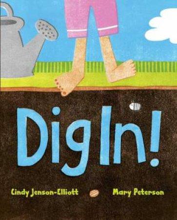 Dig In! by Cindy Jenson-Elliott
