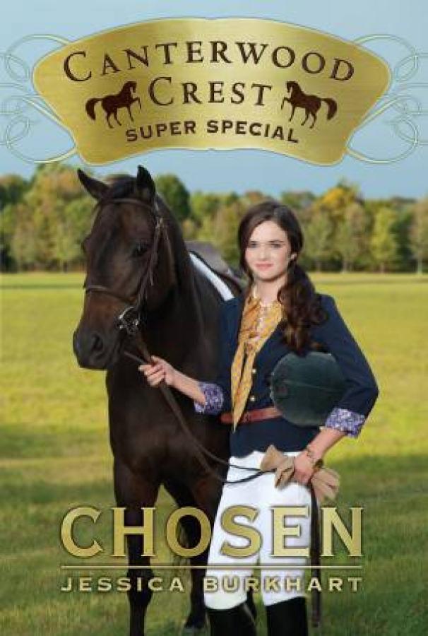 Canterwood Crest Super Special 01: Chosen by Jessica Burkhart [Paperback]