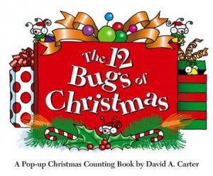 The 12 Bugs of Christmas by David A Carter
